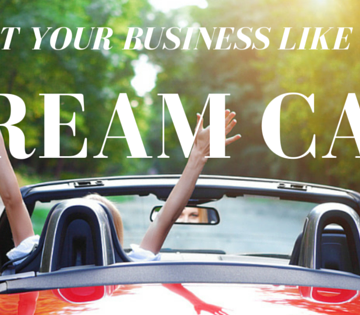 Treat Your Business Like Your Dream Car