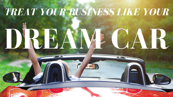 3 Reasons to Treat Your Business Like Your Dream Car